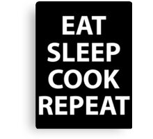 Eat Sleep Cook Repeat Canvas Print