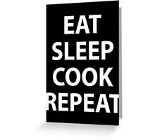 Eat Sleep Cook Repeat Greeting Card
