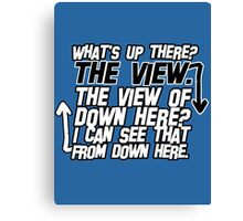 I can see that from down here Canvas Print