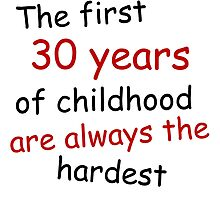 The First 30 Years Of Childhood by GiftIdea