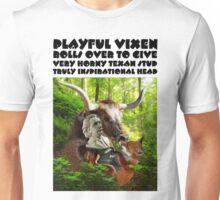 PLAYFUL VIXEN ROLLS OVER TO GIVE VERY HORNY TEXAN STUD TRULY INSPIRATIONAL HEAD Unisex T-Shirt