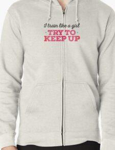 Motivational - Train like a girl Zipped Hoodie