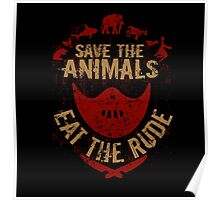 save the animals, EAT THE RUDE Poster