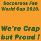 Socceroos Fan - We're Crap by DamienGarth