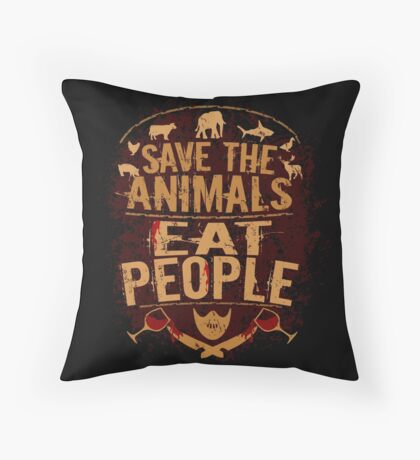 save the animals, EAT PEOPLE (5) Throw Pillow
