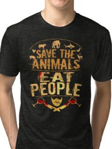 save the animals, EAT PEOPLE (5) Tri-blend T-Shirt