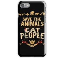 save the animals, EAT PEOPLE (4) iPhone Case/Skin