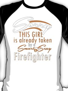 Sorry This Girl Is Already Take By A Smart & Sexy  Firefighter  -  Tshirts & Hoodies T-Shirt
