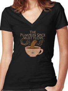The Pumpkin Spice Must Flow Women's Fitted V-Neck T-Shirt
