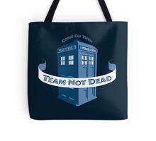 Team Not Dead Tote Bag