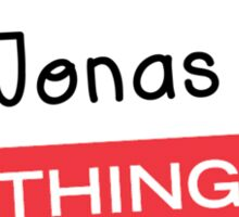 Its a Jonas thing you wouldnt understand! Sticker