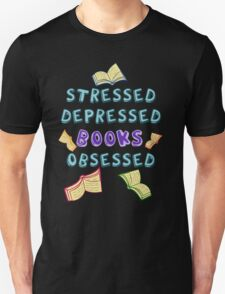 stressed, depressed, BOOKS obsessed Unisex T-Shirt