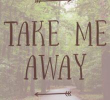 Take me away Sticker