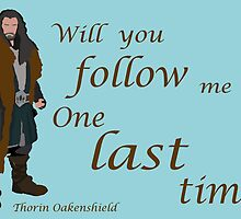 The Hobbit Thorin One Last Time by daisychain27