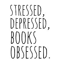 stressed, depressed, BOOKS obsessed #black Photographic Print