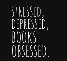 stressed, depressed, BOOKS obsessed #white Womens Fitted T-Shirt