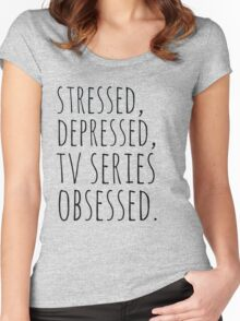 stressed, depressed, TV SERIES obsessed #black Women's Fitted Scoop T-Shirt