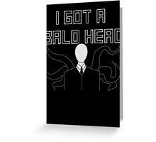 Slender Man Got A Bald Head Greeting Card