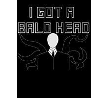 Slender Man Got A Bald Head Photographic Print
