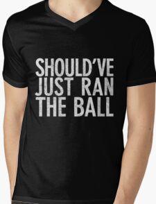 Should Have Just Ran the Ball Mens V-Neck T-Shirt