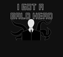 Slender Man Got A Bald Head Unisex T-Shirt