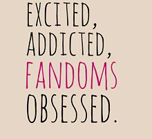 excited, addicted, FANDOMS osessed Womens Fitted T-Shirt