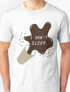 Coffee - I Dont Sleep. T-Shirt