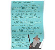 The Hobbit Gandalf Good Morning Poster