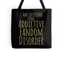 i am suffering from ADDICTIVE FANDOM DISORDER #2 Tote Bag