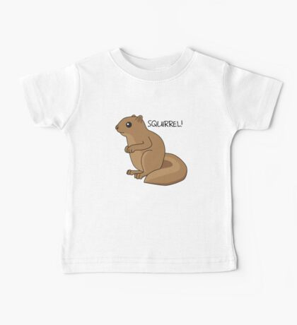 Squirrel Is Squirrel Baby Tee