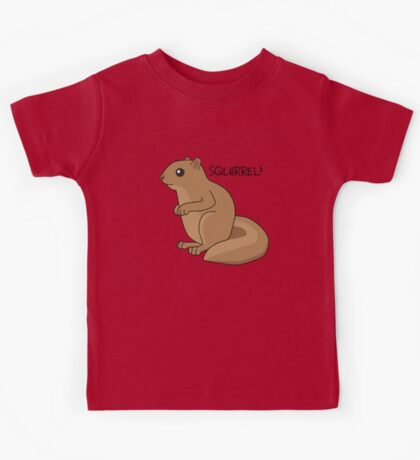 Squirrel Is Squirrel Kids Tee