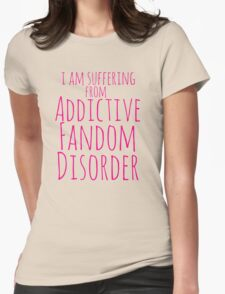 i am suffering from ADDICTIVE FANDOM DISORDER #3 T-Shirt