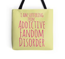 i am suffering from ADDICTIVE FANDOM DISORDER #3 Tote Bag