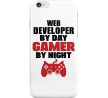 Web developer by day gamer by night iPhone Case/Skin