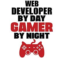 Web developer by day gamer by night Photographic Print