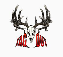 Tag out whitetail skull Unisex T-Shirt