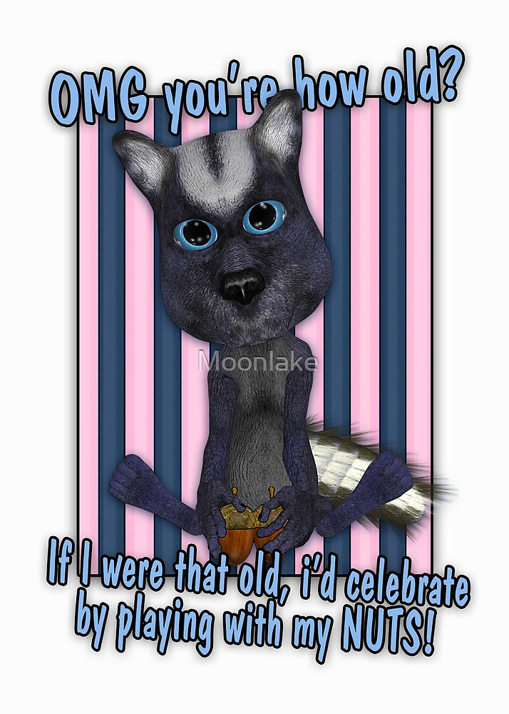 Funny Birthday Card - OMG You're How Old by Moonlake