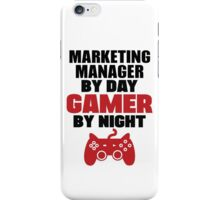 Marketing Manager by day gamer by night iPhone Case/Skin