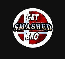 GET SMASHED BRO Unisex T-Shirt