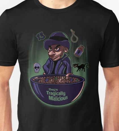 They're Tragically Malicious Unisex T-Shirt