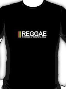 REGGAE - THE MUSIC OF BEAUTIFUL SOUL T-Shirt