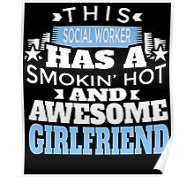 THIS SOCIAL WORKER HAS A SMOKIN' HOT AND AWESOME GIRLFRIEND Poster