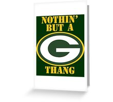 Nothin' But A G Thang (Green Bay Packers) Greeting Card