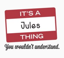 Its a Jules thing you wouldnt understand! by masongabriel