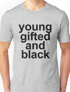 young gifted and black Unisex T-Shirt