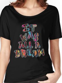 NOTORIOUS B.I.G. IT WAS ALL A DREAM GRAPHIC T SHIRT Women's Relaxed Fit T-Shirt