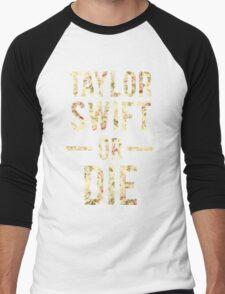 Taylor Swift Or Die floral Men's Baseball ¾ T-Shirt