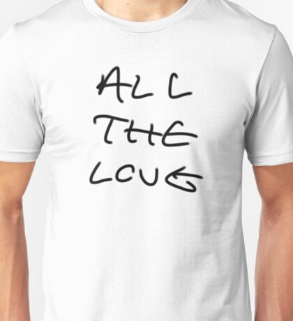 All The Love  Unisex T-Shirt