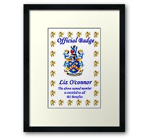 Welcome to the BS'ers Liz Framed Print