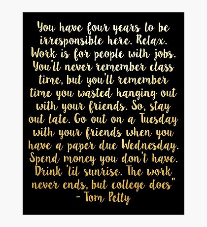 Tom Petty College Quote - Gold Photographic Print